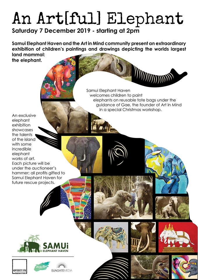 Samui Elephant Haven and the Art in Mind community present an extraordinary exhibition of children's paintings and drawings depicting the worlds largest land mammal: the elephant.